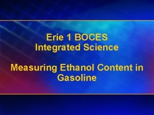 Erie 1 BOCES Integrated Science Measuring Ethanol Content