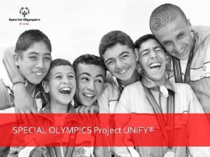 SPECIAL OLYMPICS Project UNIFY THE PATH WAGED BY