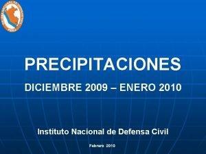 PRECIPITACIONES DICIEMBRE 2009 ENERO 2010 Instituto Nacional de