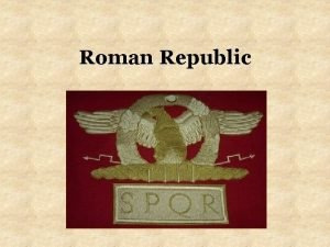 Roman Republic Founding of Rome The Roman Race