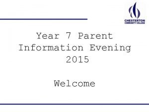 Year 7 Parent Information Evening 2015 Welcome i