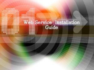 Web Service Installation Guide 1 l Lastest Installation