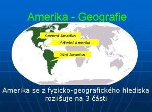 Amerika Geografie Severn Amerika Stedn Amerika Jin Amerika