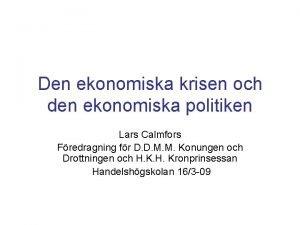 Den ekonomiska krisen och den ekonomiska politiken Lars