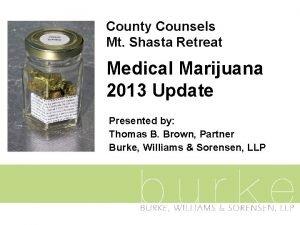 County Counsels Mt Shasta Retreat Medical Marijuana 2013