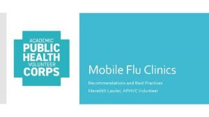 Mobile Flu Clinics Recommendations and Best Practices Meredith
