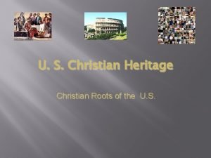 U S Christian Heritage Christian Roots of the