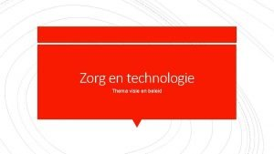 Zorg en technologie Thema visie en beleid Je