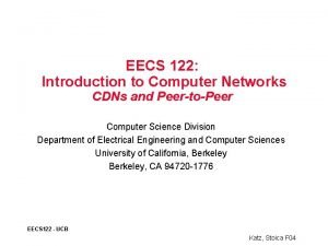 EECS 122 Introduction to Computer Networks CDNs and