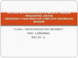APLIKASI MIKROKONTROLER ATMEGA 16 SEBAGAI PENGONTROL SISTEM EMERGENCY