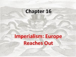 Chapter 16 Imperialism Europe Reaches Out Page 1