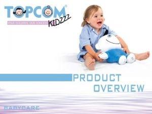 Prezentace Topcom Kidzzz prezentace dostupnch produkt pomhajcch v