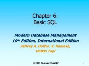 Chapter 6 Basic SQL Modern Database Management 10
