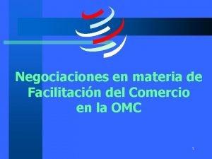 Negociaciones en materia de Facilitacin del Comercio en