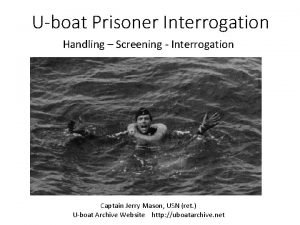Uboat Prisoner Interrogation Handling Screening Interrogation Captain Jerry