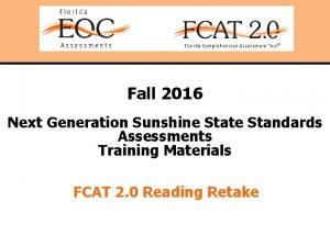 Fall 2016 Next Generation Sunshine State Standards Assessments