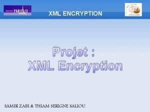 XML ENCRYPTION Projet XML Encryption SAMIR ZABI THIAM