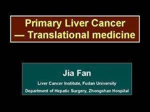 Primary Liver Cancer Translational medicine Jia Fan Liver