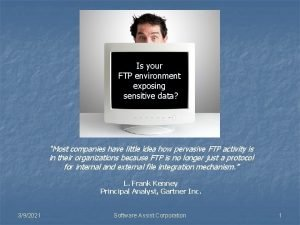 Is your FTP environment exposing sensitive data Most