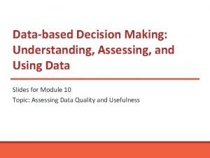Databased Decision Making Understanding Assessing and Using Data