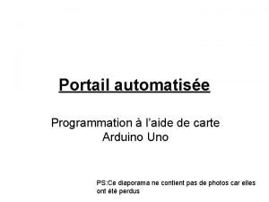 Portail automatise Programmation laide de carte Arduino Uno