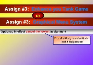 Assign 3 Enhance you Tank Game or Assign
