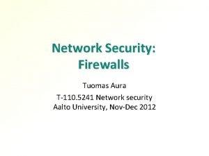 Network Security Firewalls Tuomas Aura T110 5241 Network
