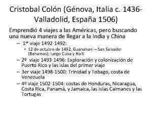 Cristobal Coln Gnova Italia c 1436 Valladolid Espaa