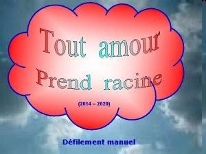 2014 2020 Dfilement manuel Puisque tout amour prend