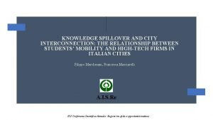 KNOWLEDGE SPILLOVER AND CITY INTERCONNECTION THE RELATIONSHIP BETWEEN