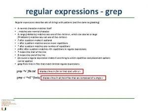 regular expressions grep Regular expressions describe sets of