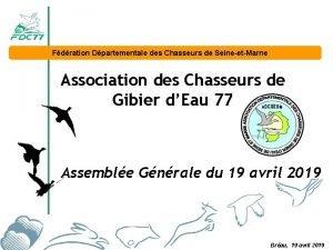 Fdration Dpartementale des Chasseurs de SeineetMarne Association des