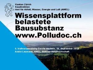 Kanton Zrich Baudirektion Amt fr Abfall Wasser Energie