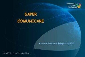 SAPER COMUNICARE A cura di Fabrizio M Pellegrini