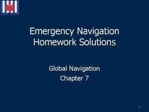 Emergency Navigation Homework Solutions Global Navigation Chapter 7