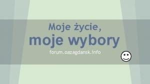 Moje ycie moje wybory forum oazagdansk info Budzisz