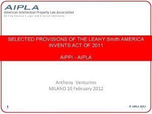 SELECTED PROVISIONS OF THE LEAHY Smith AMERICA INVENTS