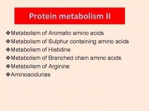 Protein metabolism II v Metabolism of Aromatic amino