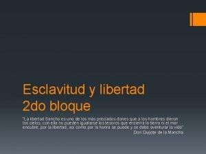 Esclavitud y libertad 2 do bloque La libertad