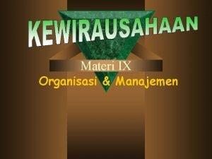 Materi IX Organisasi Manajemen Pengertian Organisasi Secara Efektif