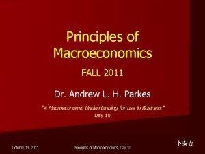 Principles of Macroeconomics FALL 2011 Dr Andrew L
