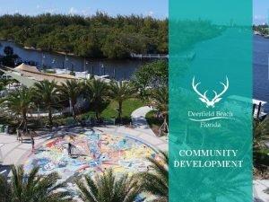 Community Development Department COMMUNITY DEVELOPMENT Community Development Department