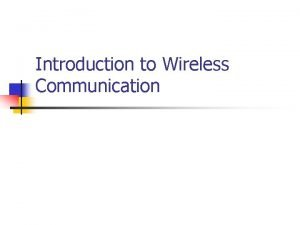 Introduction to Wireless Communication History of wireless communication