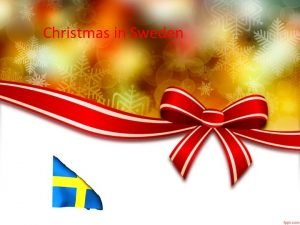 Christmas in Sweden History of Christmas in Sweden