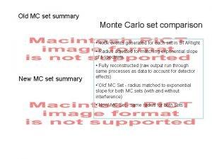 Old MC set summary Monte Carlo set comparison
