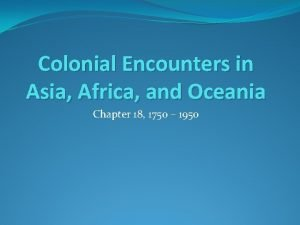 Colonial Encounters in Asia Africa and Oceania Chapter
