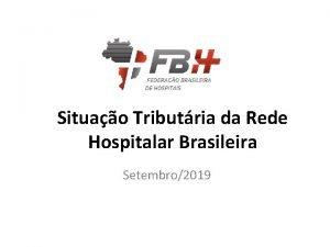 Situao Tributria da Rede Hospitalar Brasileira Setembro2019 Situao