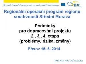 Regionln operan program regionu soudrnosti Stedn Morava Podmnky