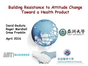 Building Resistance to Attitude Change Toward a Health