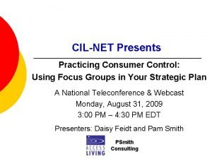 CILNET Presents Practicing Consumer Control Using Focus Groups